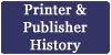 Printer & Publisher History